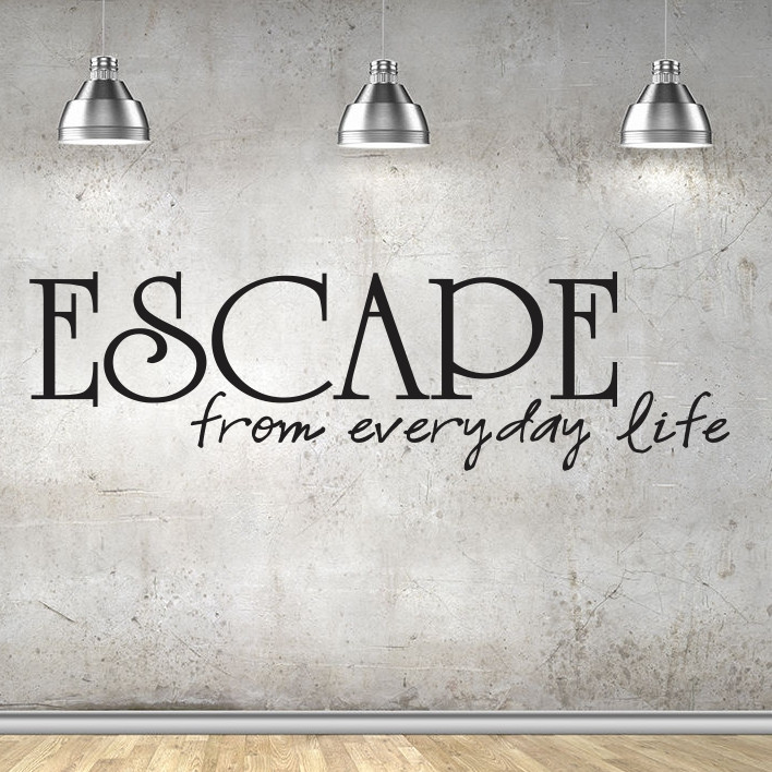 Escape form everyday life
