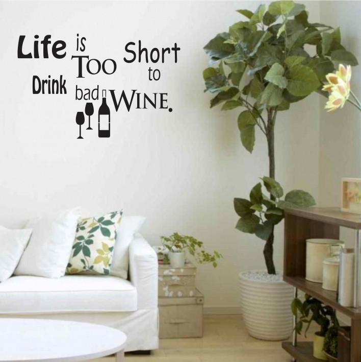 Life is too short too drink bad wine A0125
