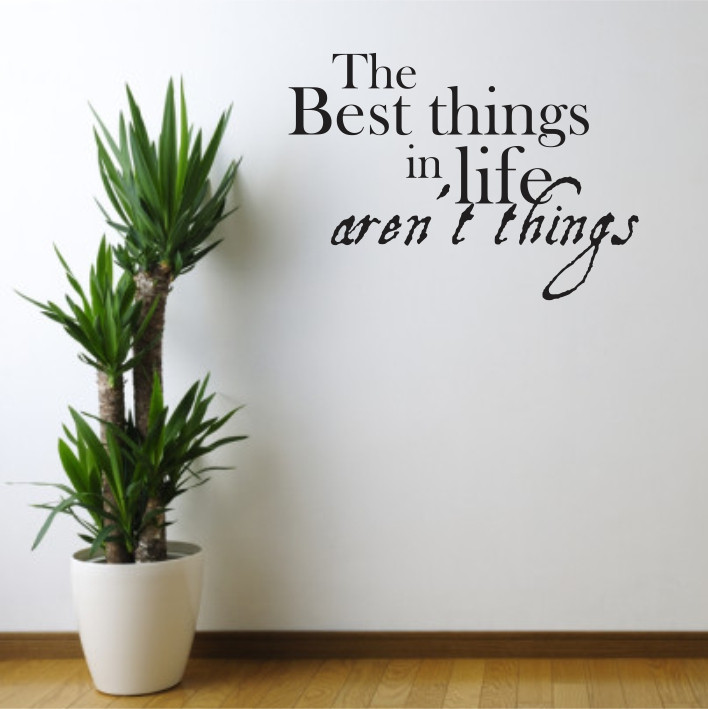 The best things in life aren't things A0184