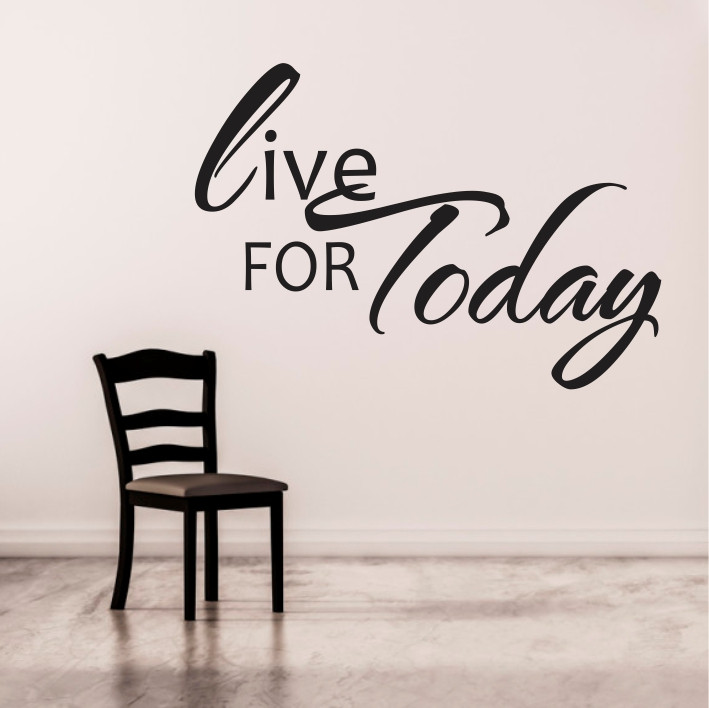 Live for today A0196