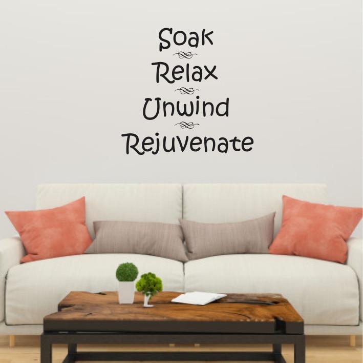 Soak, Relax, Unwind, Rejuvenate A0224