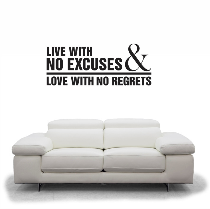 Live with no excuses & love with no regrets A0231