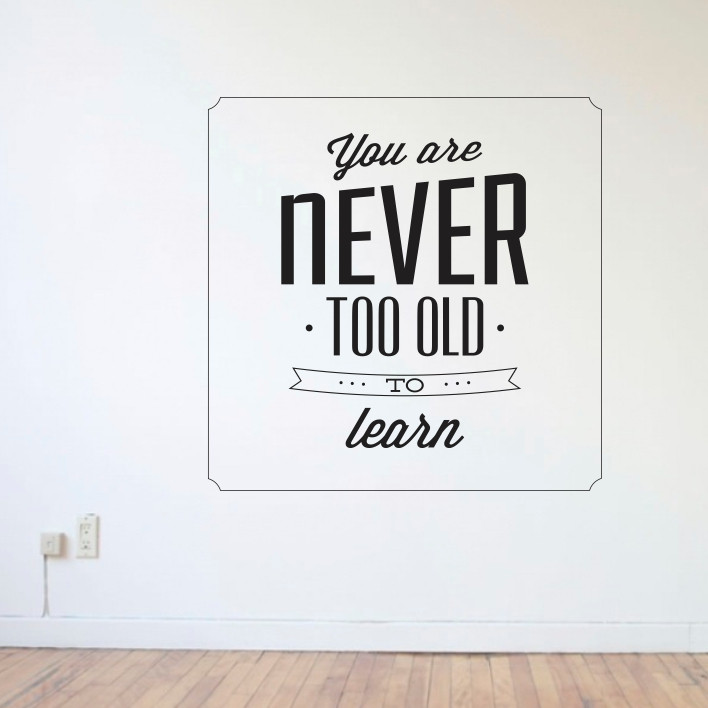 You are never too old to learn A0308