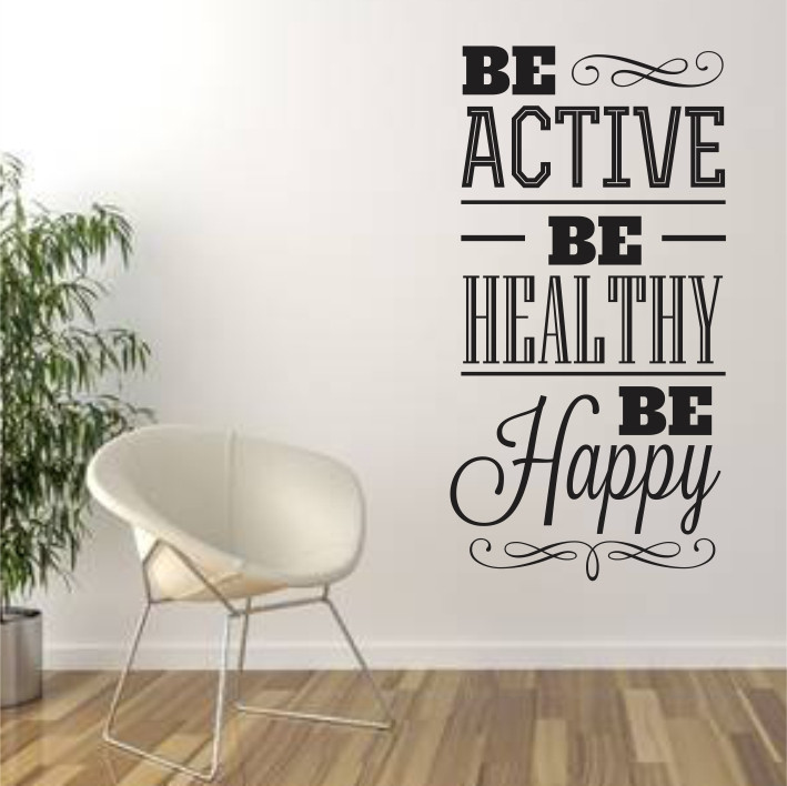 Be active, be healthy, be happy A0319