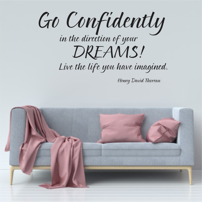 Go Confidently in the direction of your dreams A0379