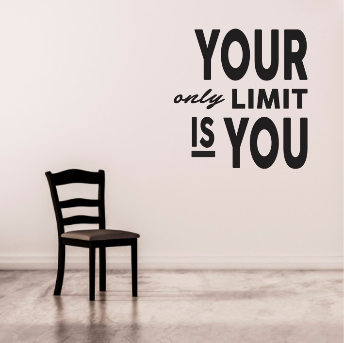 Your only limit is you A0376