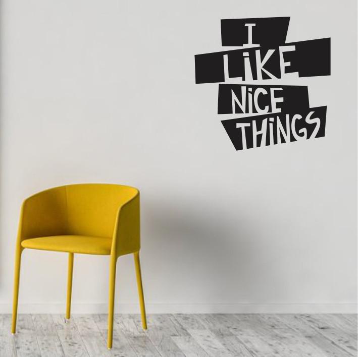 I like nice things A0463