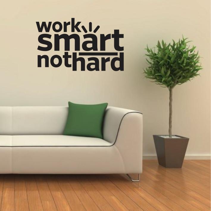 Work smart not hard A0471