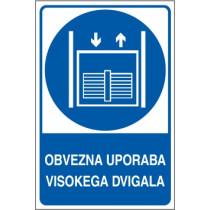 Obvezna uporaba visokega dvigala