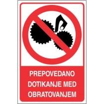 Prepovedano dotikanje med obratovanjem
