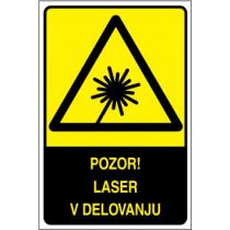 Pozor! Laser v delovanju