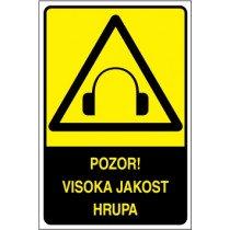 Pozor! Visoka jakost hrupa